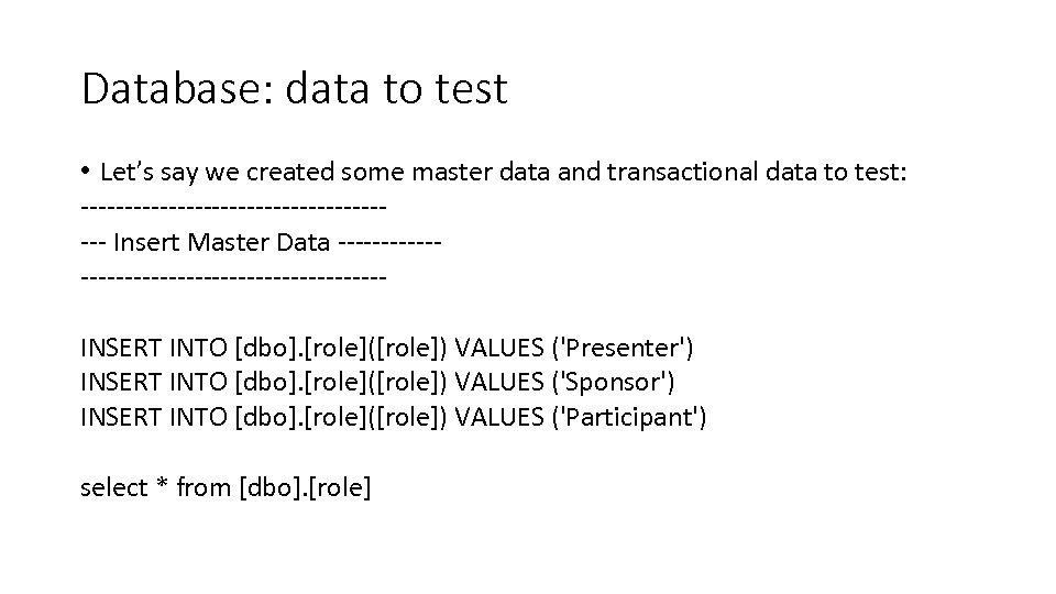Database: data to test • Let's say we created some master data and transactional
