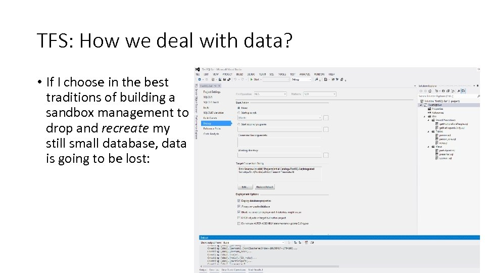TFS: How we deal with data? • If I choose in the best traditions
