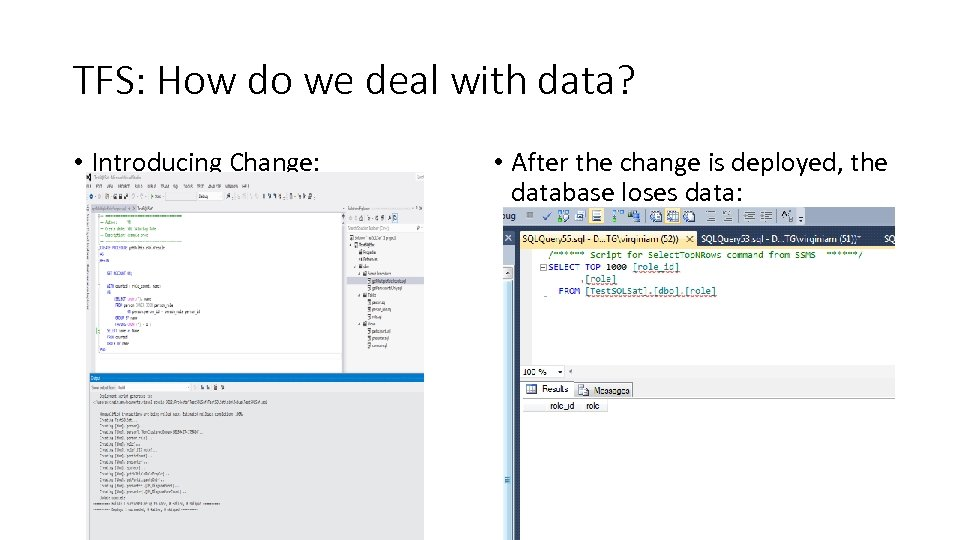 TFS: How do we deal with data? • Introducing Change: • After the change