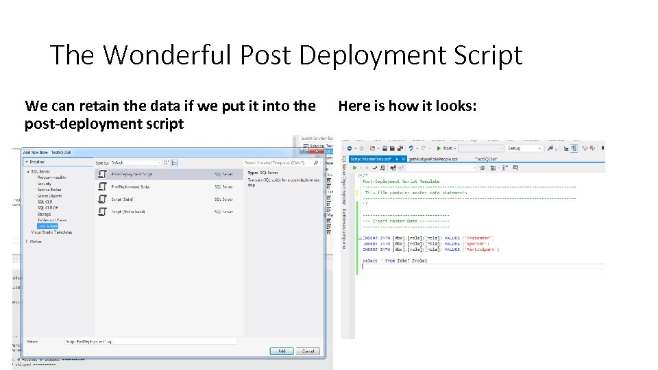The Wonderful Post Deployment Script We can retain the data if we put it