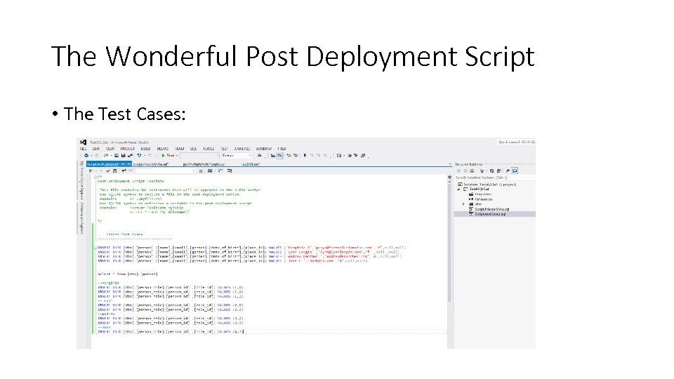 The Wonderful Post Deployment Script • The Test Cases: