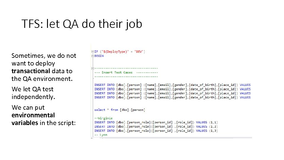 TFS: let QA do their job Sometimes, we do not want to deploy transactional
