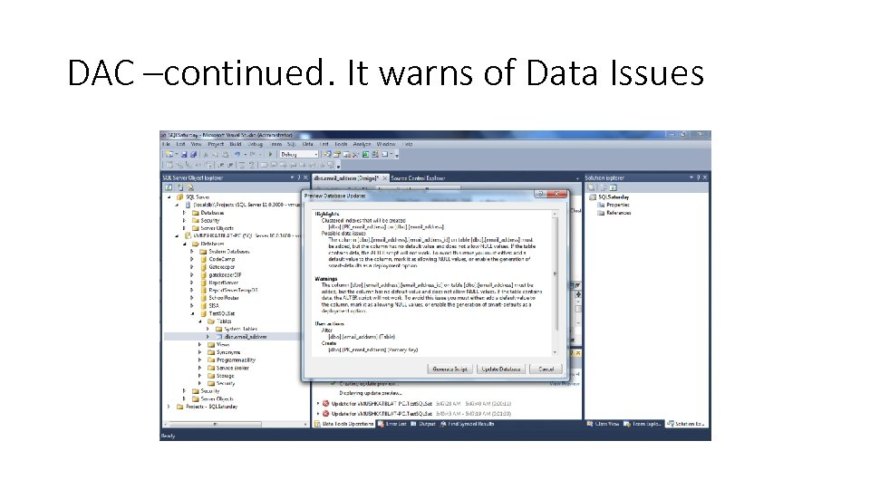 DAC –continued. It warns of Data Issues