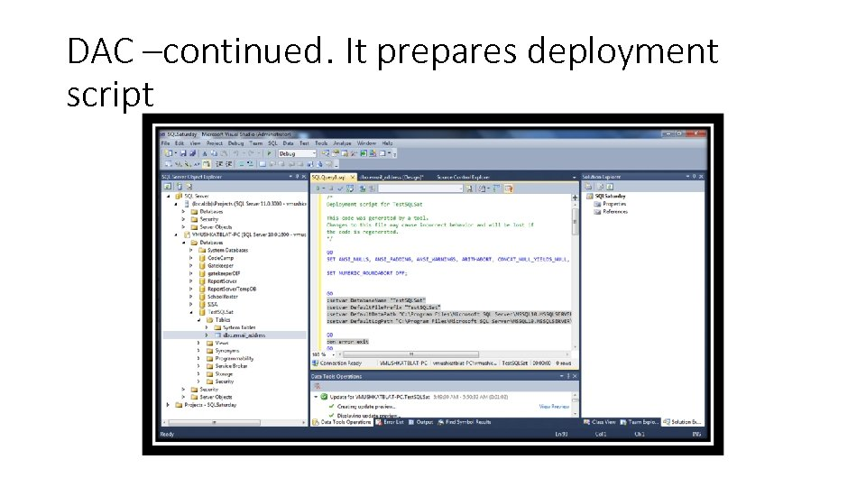 DAC –continued. It prepares deployment script