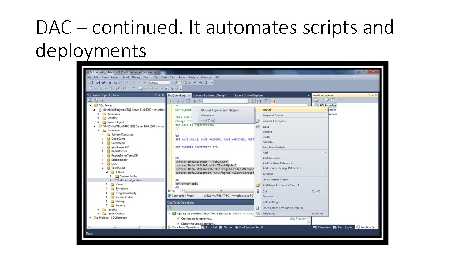 DAC – continued. It automates scripts and deployments