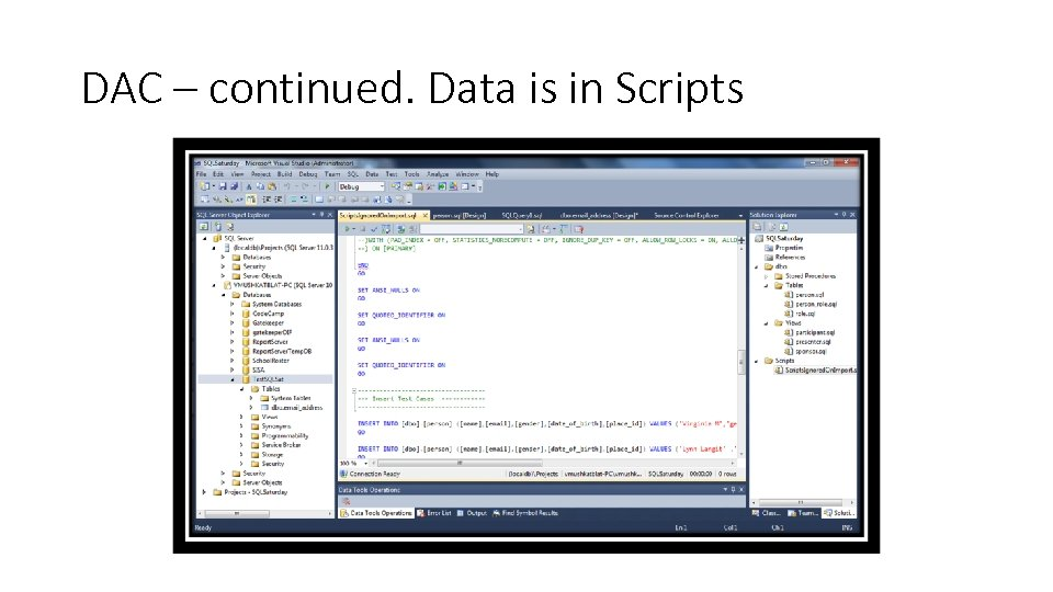 DAC – continued. Data is in Scripts