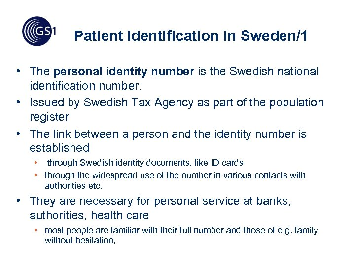 Patient Identification in Sweden/1 • The personal identity number is the Swedish national identification