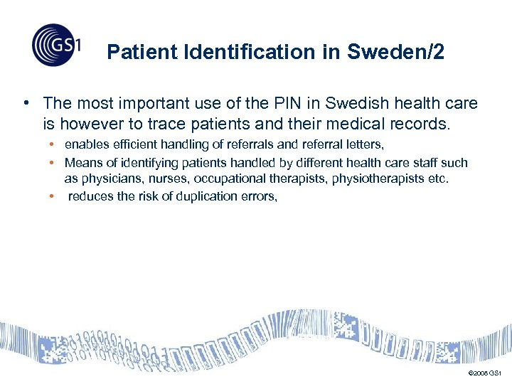 Patient Identification in Sweden/2 • The most important use of the PIN in Swedish