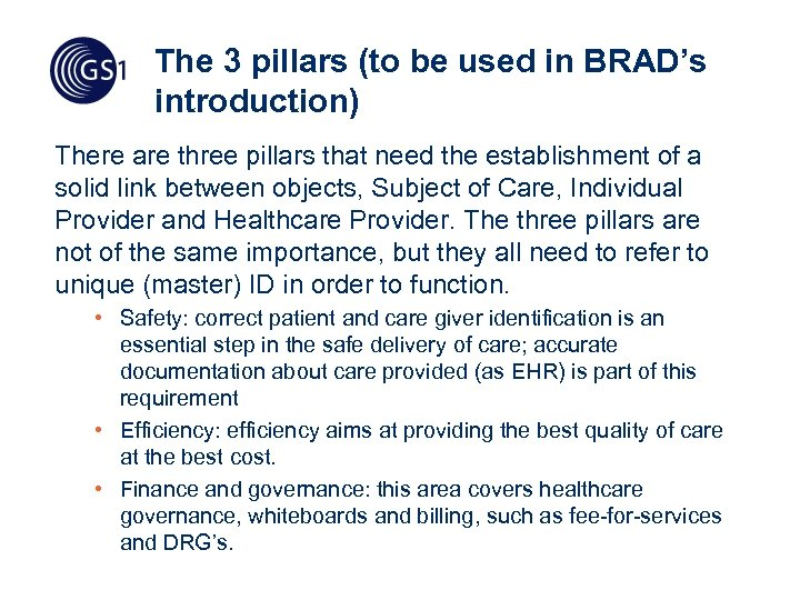 The 3 pillars (to be used in BRAD's introduction) There are three pillars that