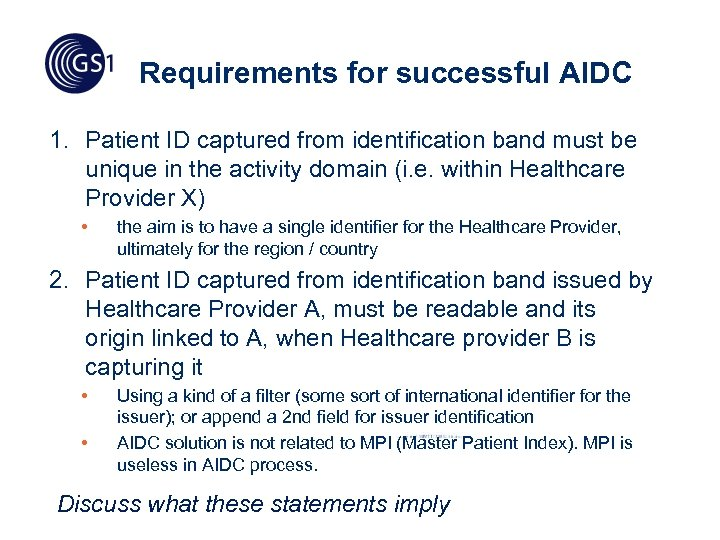 Requirements for successful AIDC 1. Patient ID captured from identification band must be unique