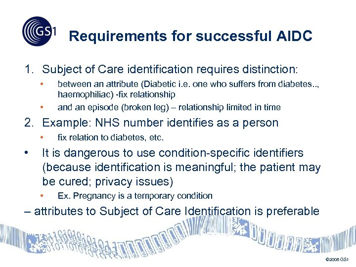 Requirements for successful AIDC 1. Subject of Care identification requires distinction: • • between