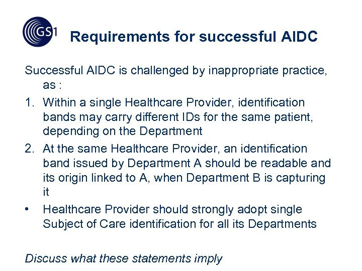 Requirements for successful AIDC Successful AIDC is challenged by inappropriate practice, as : 1.