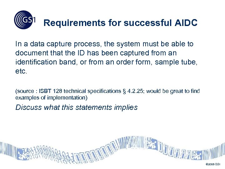 Requirements for successful AIDC In a data capture process, the system must be able