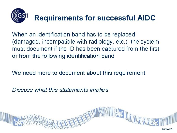 Requirements for successful AIDC When an identification band has to be replaced (damaged, incompatible