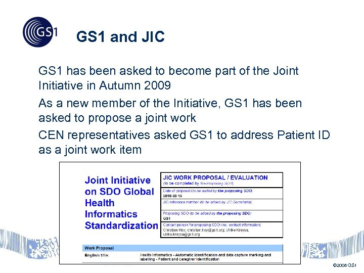 GS 1 and JIC GS 1 has been asked to become part of the