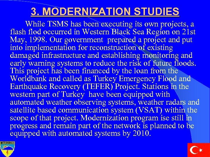3. MODERNIZATION STUDIES While TSMS has been executing its own projects, a flash flod