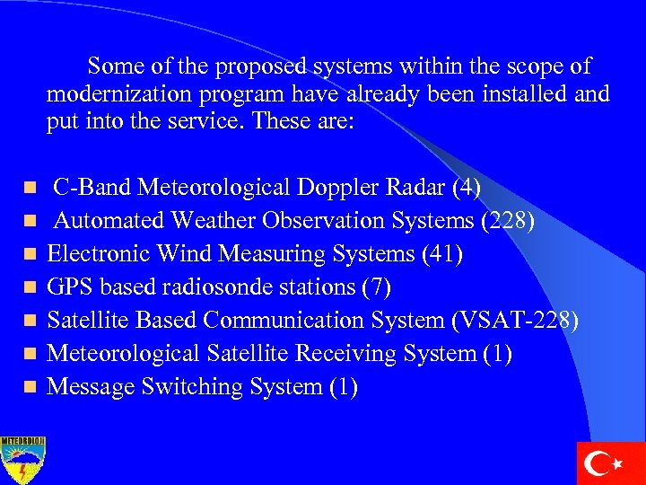 Some of the proposed systems within the scope of modernization program have already been