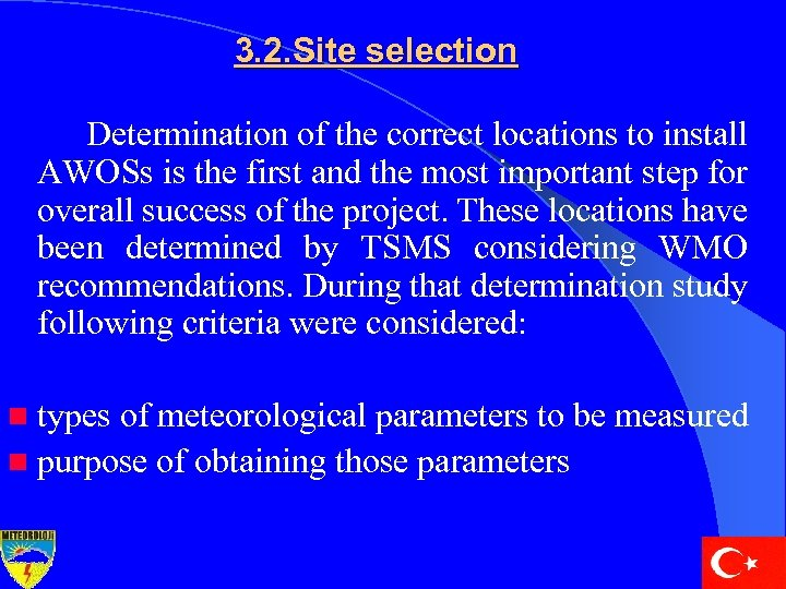 3. 2. Site selection Determination of the correct locations to install AWOSs is the