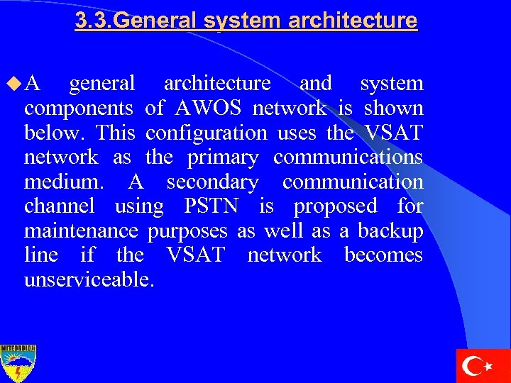 3. 3. General system architecture u. A general architecture and system components of AWOS