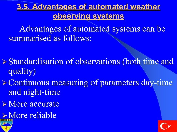 3. 5. Advantages of automated weather observing systems Advantages of automated systems can be