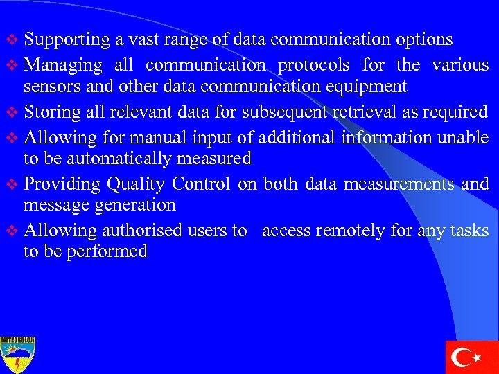 v Supporting a vast range of data communication options v Managing all communication protocols