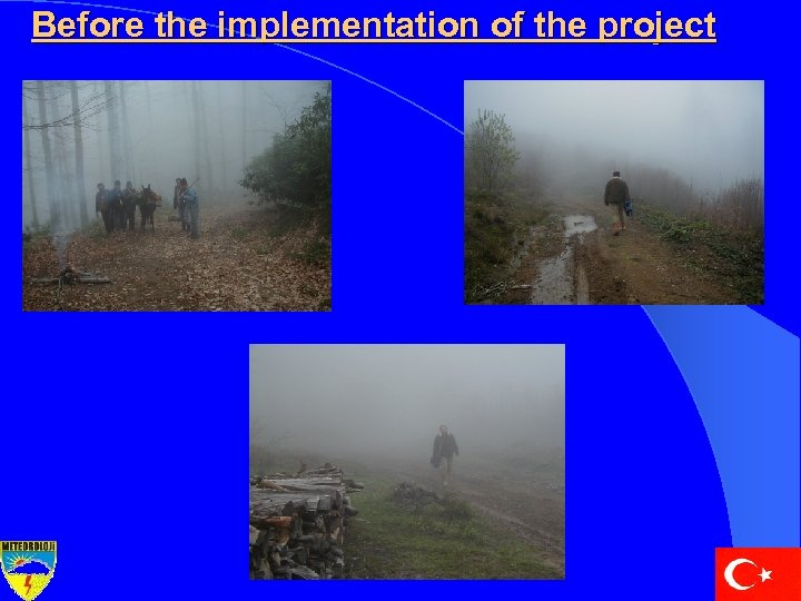 Before the implementation of the project