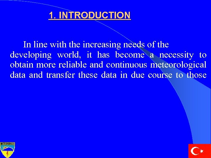 1. INTRODUCTION In line with the increasing needs of the developing world, it has