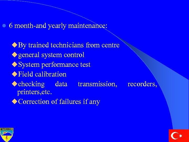 l 6 month-and yearly maintenance: u. By trained technicians from centre ugeneral system control