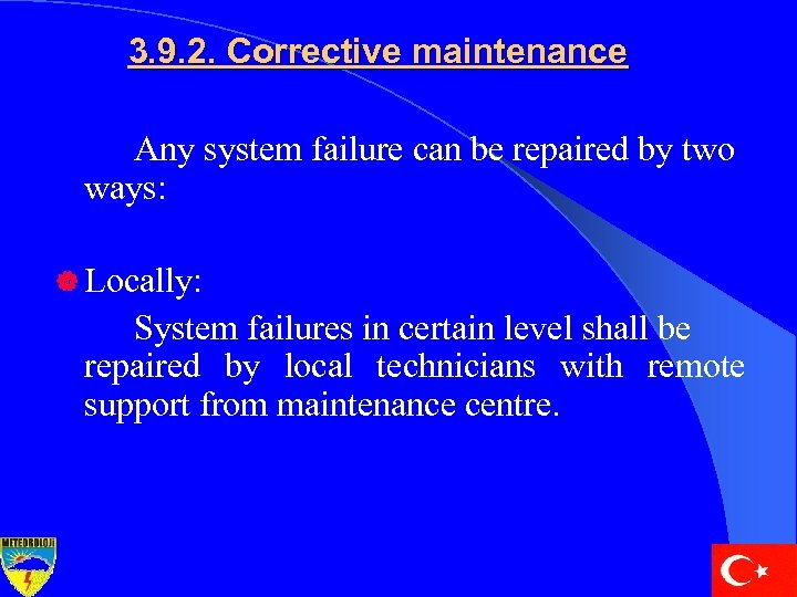 3. 9. 2. Corrective maintenance Any system failure can be repaired by two ways: