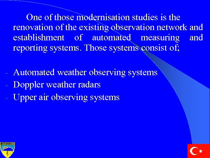 One of those modernisation studies is the renovation of the existing observation network and