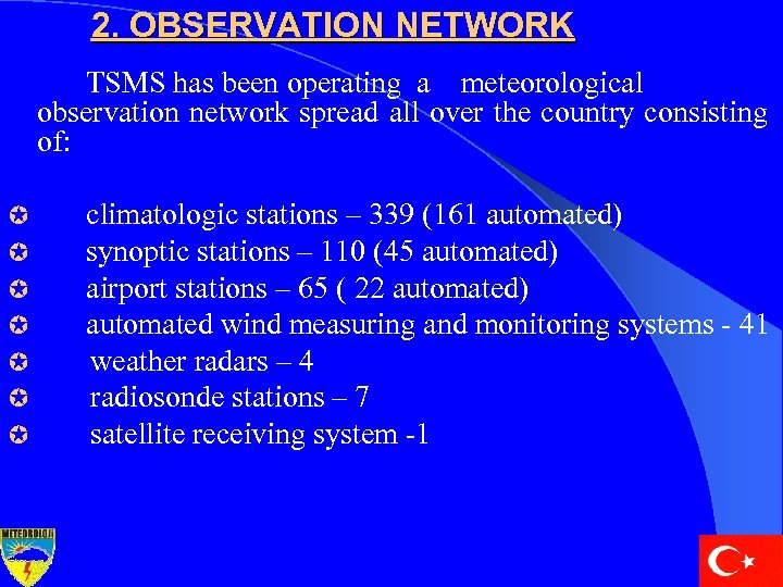 2. OBSERVATION NETWORK TSMS has been operating a meteorological observation network spread all over