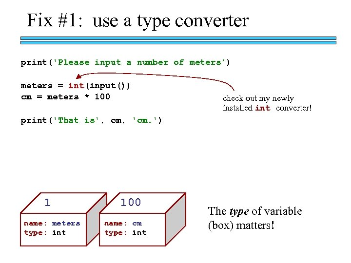 Fix #1: use a type converter print('Please input a number of meters') meters =
