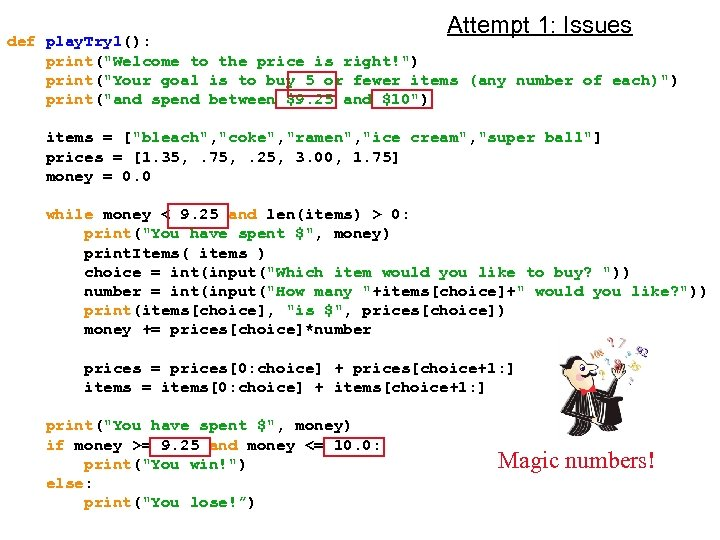 Attempt 1: Issues def play. Try 1(): print(