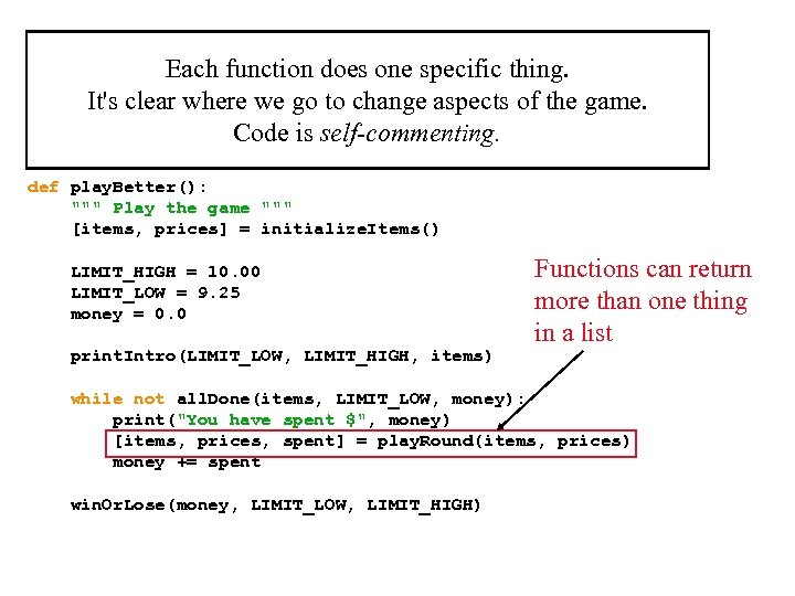 Each function does one specific thing. It's clear where we go to change aspects
