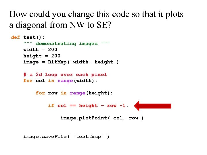 How could you change this code so that it plots a diagonal from NW