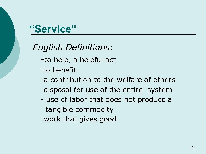 """Service"" English Definitions: -to help, a helpful act -to benefit -a contribution to the"