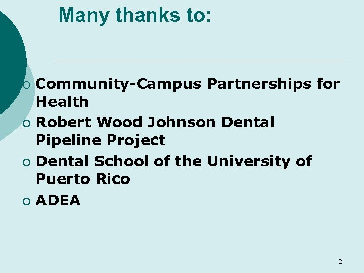 Many thanks to: Community-Campus Partnerships for Health ¡ Robert Wood Johnson Dental Pipeline Project