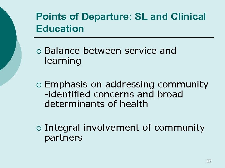 Points of Departure: SL and Clinical Education ¡ ¡ ¡ Balance between service and