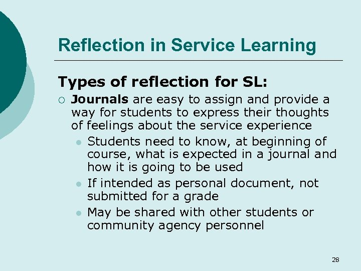 Reflection in Service Learning Types of reflection for SL: ¡ Journals are easy to