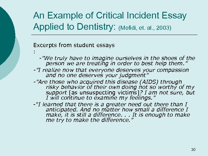 An Example of Critical Incident Essay Applied to Dentistry: (Mofidi, et. al. , 2003)