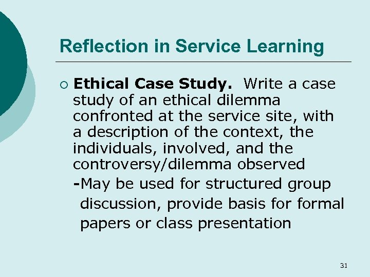 Reflection in Service Learning ¡ Ethical Case Study. Write a case study of an