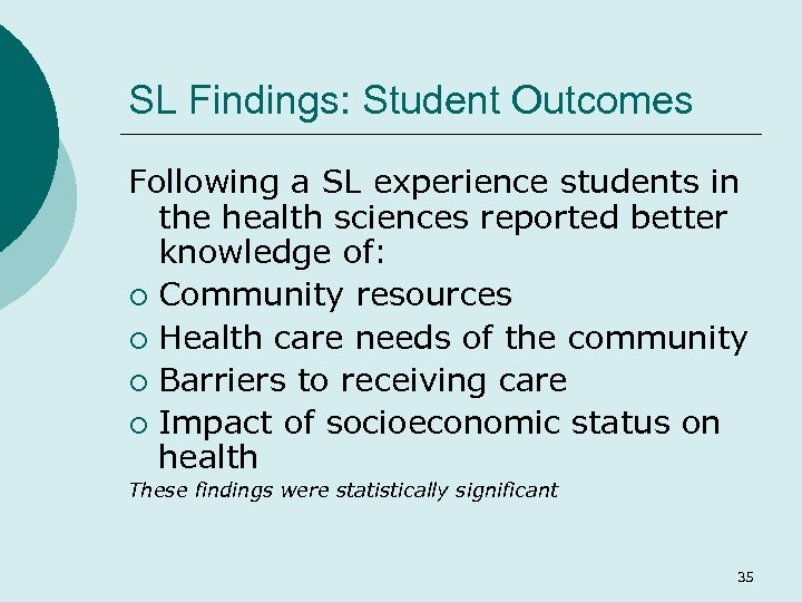 SL Findings: Student Outcomes Following a SL experience students in the health sciences reported