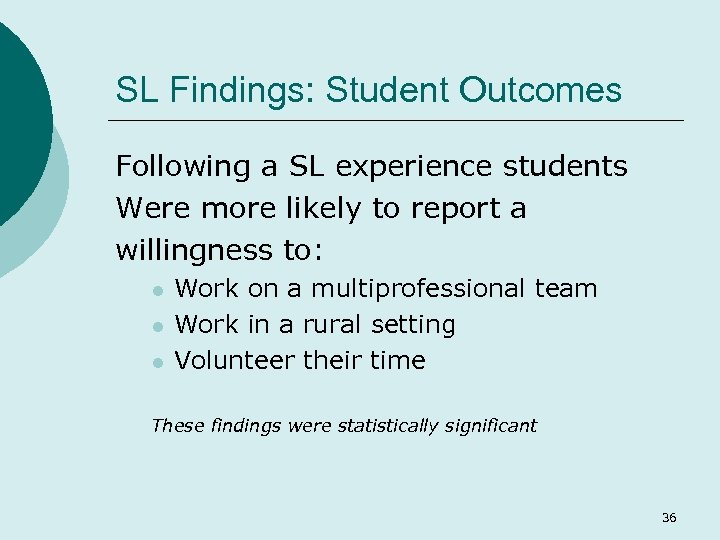 SL Findings: Student Outcomes Following a SL experience students Were more likely to report