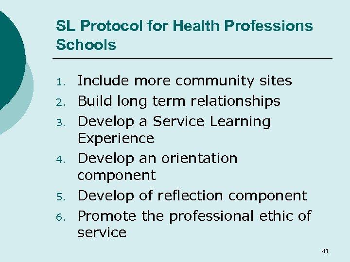 SL Protocol for Health Professions Schools 1. 2. 3. 4. 5. 6. Include more