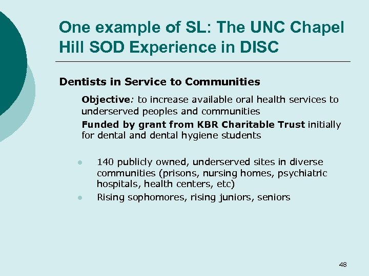 One example of SL: The UNC Chapel Hill SOD Experience in DISC Dentists in