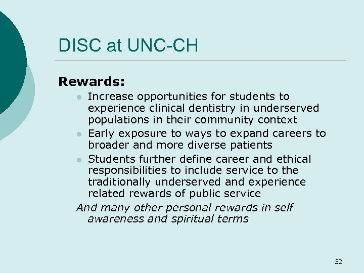 DISC at UNC-CH Rewards: Increase opportunities for students to experience clinical dentistry in underserved