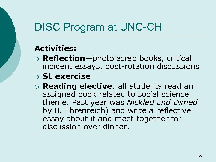 DISC Program at UNC-CH Activities: ¡ Reflection—photo scrap books, critical incident essays, post-rotation discussions