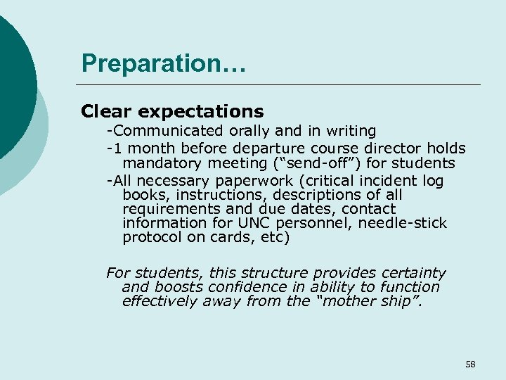 Preparation… Clear expectations -Communicated orally and in writing -1 month before departure course director