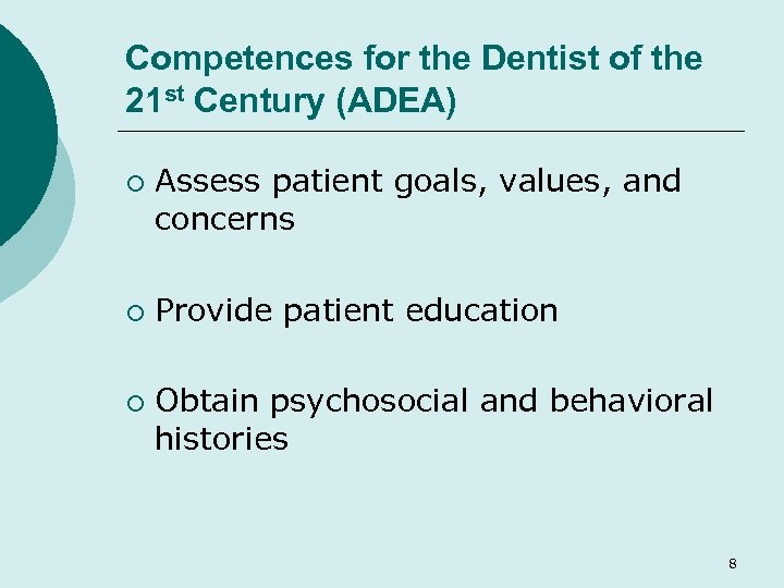 Competences for the Dentist of the 21 st Century (ADEA) ¡ ¡ ¡ Assess