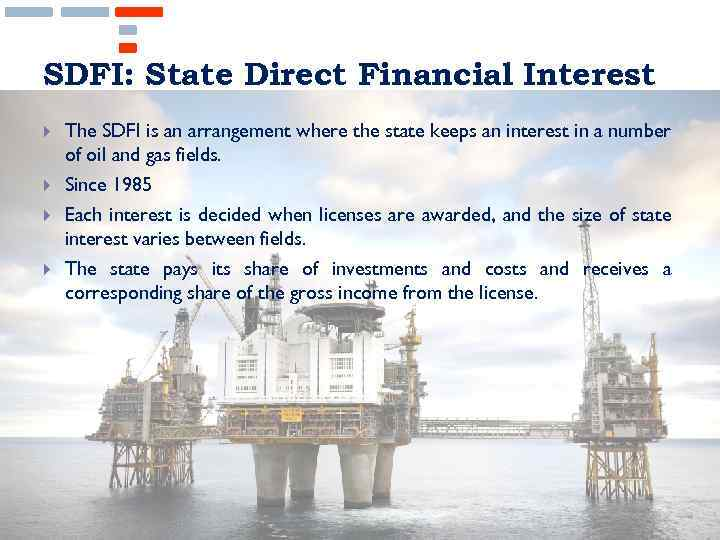 SDFI: State Direct Financial Interest The SDFI is an arrangement where the state keeps
